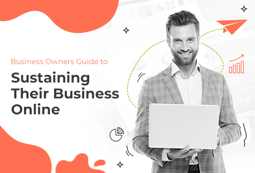 Business Owners Guide to Sustaining Their Business Online 21