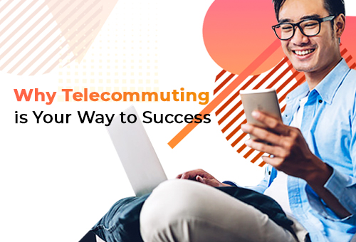 Why Telecommuting is Your Way to Success 2