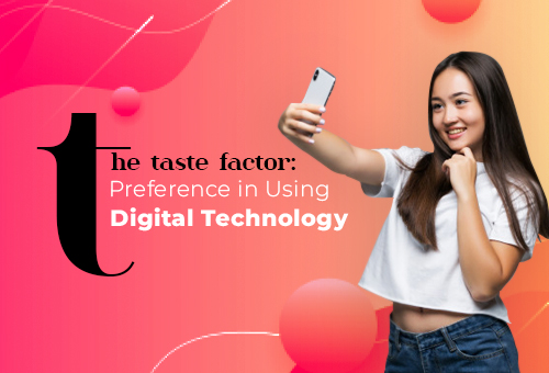 The Taste Factor: Preference in Using Digital Technology 2