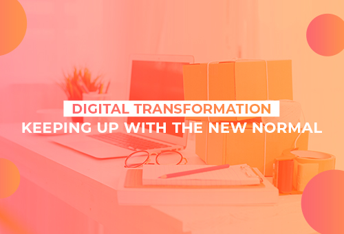 Digital Transformation: Keeping Up with the New Normal 2